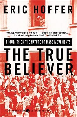 The True Believer By Hoffer, Eric