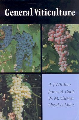 General Viticulture By Winkler, Albert Julius/ Cook, James A./ Kliewer, W. M.