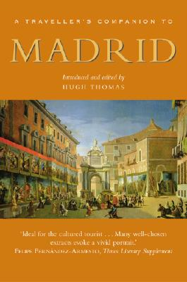 A Traveller's Companion To Madrid By Thomas, Hugh (EDT)