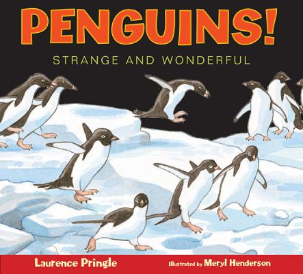 Penguins! By Pringle, Laurence/ Henderson, Meryl (ILT)